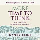 More Time to Think: The Power of Independent Thinking Hörbuch von Nancy Kline Gesprochen von: Nancy Kline