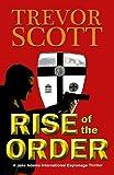 Rise of the Order (A Jake Adams International Espionage Thriller Series Book 5)