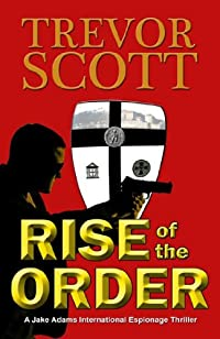 (FREE on 7/16) Rise Of The Order by Trevor Scott - http://eBooksHabit.com