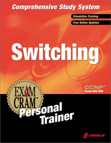 CCNP Switching Exam Cram Personal Trainer (Retail) Exam: 640-504 (with CD-ROM) with CDROM
