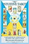 The Intuitive Tarot: A Metaphysical A...