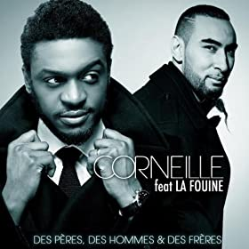 Des p�res, des hommes et des fr�res (feat. La Fouine)