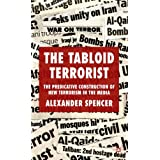 "The Tabloid Terrorist: The Predicative Construction of New Terrorism in the Mediavon ""Alexander Spencer"""