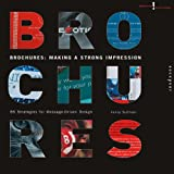 Brochures: Making a Strong Impression - 85 Strategies for Message-driven Design (Creative Solutions)