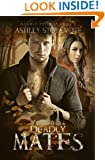 Deadly Mates (Deadly Trilogy Book 2)