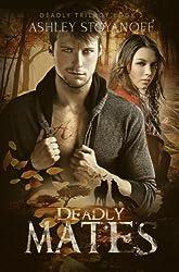 Deadly Mates (Deadly Trilogy Book 2)