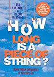 img - for How Long is a Piece of String?: More Hidden Mathematics of Everyday Life book / textbook / text book