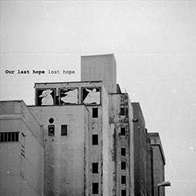 Our Last Hope Lost Hope - 癮 - 时光忽快忽慢,我们边笑边哭!