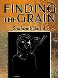 Finding The Grain (Literary Fiction Novel)