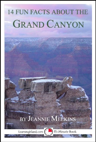 14 Fun Facts About the Grand Canyon: A 15-minute book (15-Minute Books)