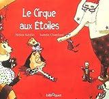 echange, troc Hélène Kérillis, Isabelle Chatellard - Le Cirque aux Etoiles