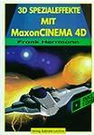3D Spezialeffekte mit Maxon Cinema 4D...