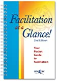 img - for Facilitation at a Glance!: A Pocket Guide of Tools and Techniques for Effective Meeting Facilitation book / textbook / text book