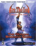 Arc the Lad(TM): Twilight of the Spirits Official Strategy Guide