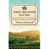 When the Rivers Ran Red: An Amazing Story of Courage and Triumph in America's Wine Country ~ Vivienne Sosnowski
