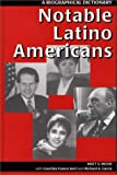 Notable Latino Americans: A Biographical Dictionary