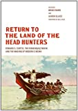 Return to the Land of the Head Hunters: Edward S. Curtis, the Kwakwakawakw, and the Making of Modern Cinema