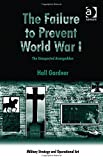 img - for The Failure to Prevent World War I: The Unexpected Armageddon (Military Strategy and Operational Art) book / textbook / text book