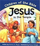Jesus in the Temple: Based on Luke 2:40/52 (Children of the Bible)