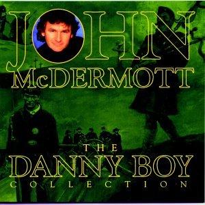 John Mcdermott - The Danny Boy Collection - Zortam Music
