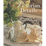 Victorian Details: Decorating Tips & Easy-to-Make Projects ~ Caroll McKanna Shreeve