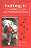 Ruffing it: The Complete Guide to Camping with Dogs