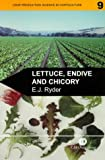 Lettuce, Endive and Chicory (Crop Production Science in Horticulture,9)