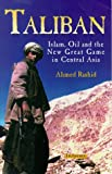 Taliban - Militant Islam, Oil And Fundamentalism In Central Asia (1860644171) by Rashid, Ahmed