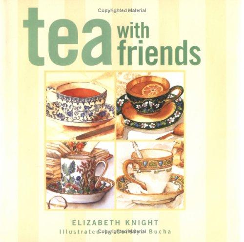 Tea with Friends, Elizabeth Knight