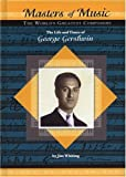 The Life and Times of George Gershwin (Masters of Music)