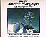 img - for Antarctic Photographs, 1910-1916: Scott, Mawson and Shackleton Expeditions book / textbook / text book