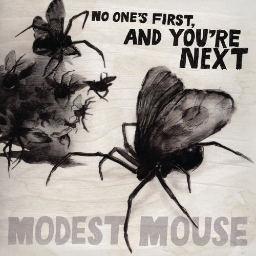 Modest Mouse – No One&#39s First and You&#39re Next