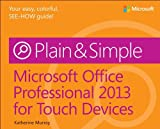 Microsoft Office Professional 2013 for Touch Devices Plain & Simple