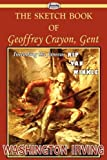 img - for The Sketch Book of Geoffrey Crayon, Gent book / textbook / text book