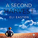 A Second Harvest Audiobook by Eli Easton Narrated by Will Tulin