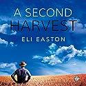 A Second Harvest Hörbuch von Eli Easton Gesprochen von: Will Tulin