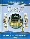 Tarot. Wissen und Weisheit. Die Karten als Spiegel der Seele