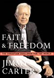 Faith and Freedom: The Christian Challenge for the World (0715636103) by Carter, Jimmy