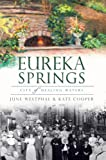 img - for Eureka Springs: City of Healing Waters (AR) (The History Press) book / textbook / text book
