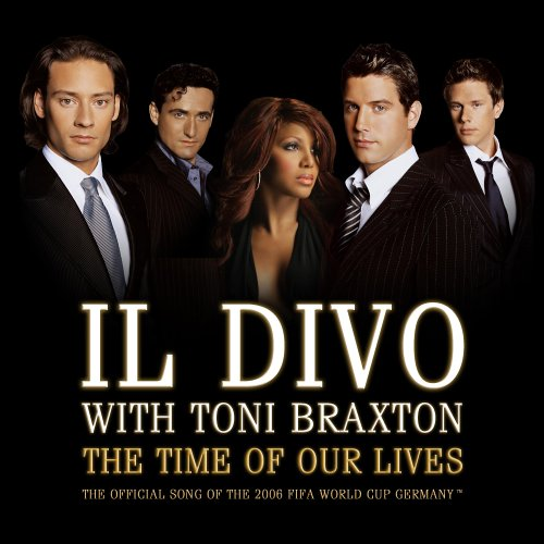Il Divo & Toni Braxton - The Time Of Our Lives - Zortam Music