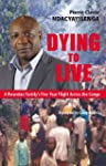 Dying to Live: A Rwandan Family's Fiv...