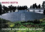 img - for Mario Botta - Centre D rrenmatt Neuch tel (German and French Edition) book / textbook / text book
