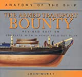 The Armed Transport Bounty (Anatomy of the Ship)
