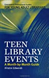 Teen Library Events: A Month-by-Month Guide (Libraries Unlimited Professional Guides for Young Adult Librarians Series)