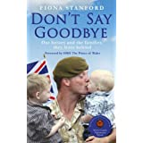 Don't Say Goodbye: Our Heroes and the Families they Leave Behindby HRH The Prince of Wales