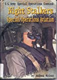 U.S. Army Special Operations Command: Nightstalkers-Special Operations Aviation (Warfare and Weapons) (0531120090) by Capstone Press