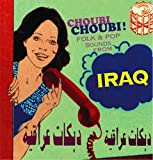 V/A Iraq - Choubi Choubi: Folk and Pop Sounds of Iraq
