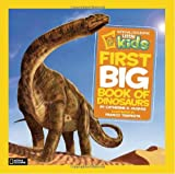 img - for National Geographic Little Kids First Big Book of Dinosaurs (National Geographic Little Kids First Big Books) book / textbook / text book