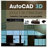 echange, troc Michel Riccio - AutoCAD 3D pour l'architecture : Conception d'une maison et de son mobilier