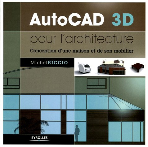 autocad 3d pour l 39 architecture conception d 39 une maison et. Black Bedroom Furniture Sets. Home Design Ideas